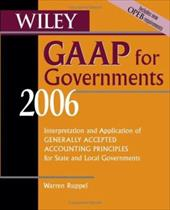 Wiley GAAP for Governments: Interpretation and Application of Generally Accepted Accounting Principles for State and Local Governm