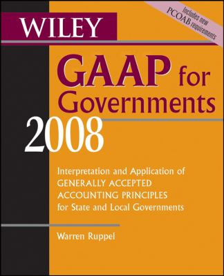Wiley GAAP for Governments: Interpretation and Application of Generally Accepted Accounting Principles for State and Local Governments 9780470135204