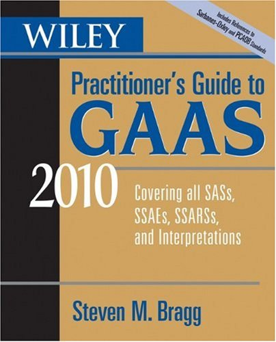 Wiley Practitioner's Guide to GAAS: Including All Sass, SASs, SSAEs, SSARSs, and Interpretations 9780470453261