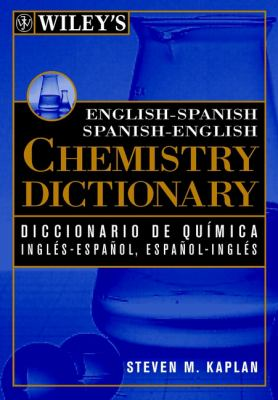 Wiley's English-Spanish Spanish-English Chemistry Dictionary 9780471192886