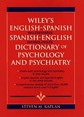 Wiley's English-Spanish Spanish-English Dictionary of Psychology and Psychiatry 9780471014607
