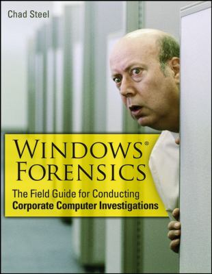 Windows Forensics: The Field Guide for Corporate Computer Investigations 9780470038628