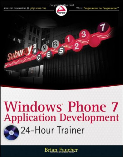 Windows Phone 7 Application Development: 24-Hour Trainer [With DVD ROM] 9780470939079