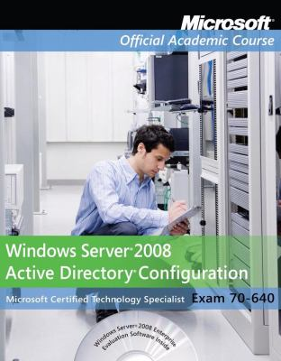 Windows Server 2008 Active Directory Configuration: Microsoft Certified Technology Specialist Exam 70-640 [With CDROM] 9780470133309