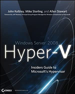 Windows Server 2008 Hyper-V: Insiders Guide to Microsoft's Hypervisor 9780470440964