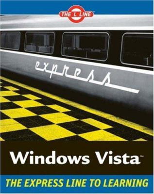 Windows Vista: The L Line, the Express Line to Learning 9780470046937