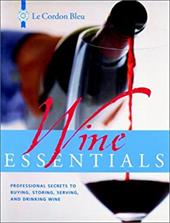 Wine Essentials: Professional Secrets to Buying, Storing, Serving, and Drinking Wine 1556403