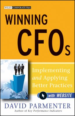 Winning CFOs: Implementing and Applying Better Practices 9780470767504