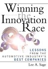 Winning the Innovation Race: Lessons from the Automotive Industry's Best Companies 9780471333463