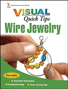 Wire Jewelry Visual Quick Tips 9780470343845