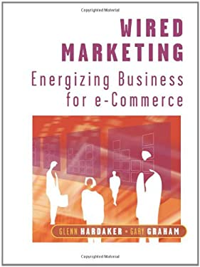 Wired Marketing: Energizing Business for E-Commerce 9780471496458