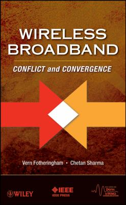 Wireless Broadband: Conflict and Convergence 9780470227626
