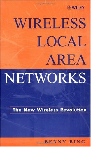 Wireless Local Area Networks: The New Wireless Revolution 9780471224747