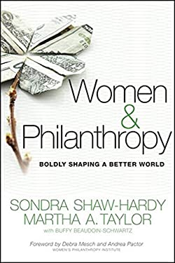 Women and Philanthropy: Boldly Shaping a Better World 9780470460665