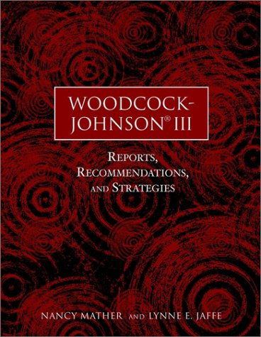 Woodcock-Johnson III: Reports, Recommendations, and Strategies 9780471419990