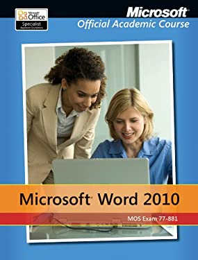 77-881 Microsoft Word 2010 with Microsoft Office 2010 Evaluation Software - MOAC (Microsoft Official Academic Course)