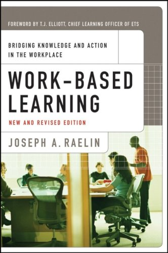 Work-Based Learning: Bridging Knowledge and Action in the Workplace 9780470182567