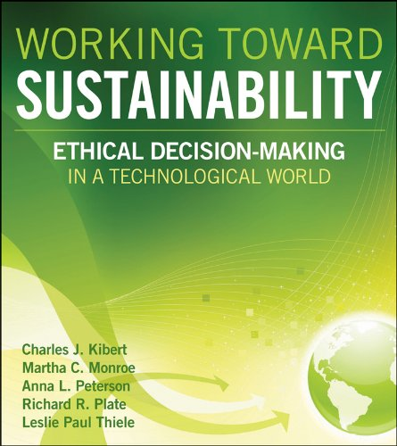 Working Toward Sustainability: Ethical Decision-Making in a Technological World 9780470539729