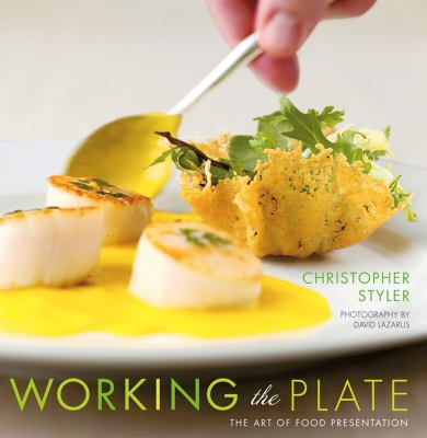 Working the Plate: The Art of Food Presentation 9780471479390