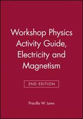 Workshop Physics Activity Guide, Module 4: Electricity and Magnetism: Electrostatics, DC Circuits, Electronics, and Magnetism (Uni 1568176