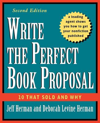 Write the Perfect Book Proposal: 10 That Sold and Why 9780471353126