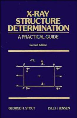 X-Ray Structure Determination: A Practical Guide 9780471607113