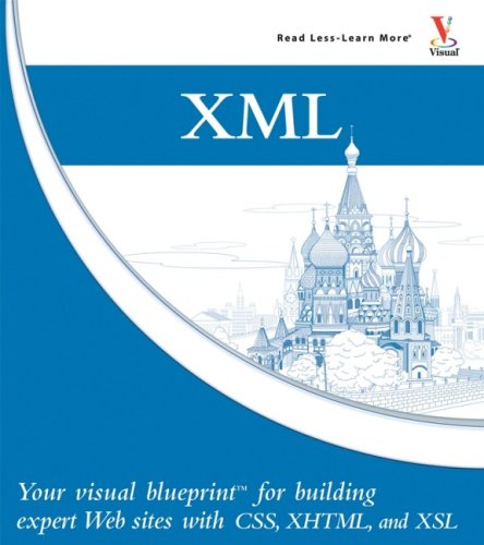 XML: Your Visual Blueprint for Building Expert Web Sites with XML, CSS, XHTML, and XSLT 9780471933830