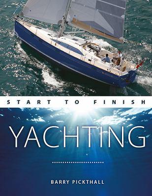 Yachting: Start to Finish 9780470697528
