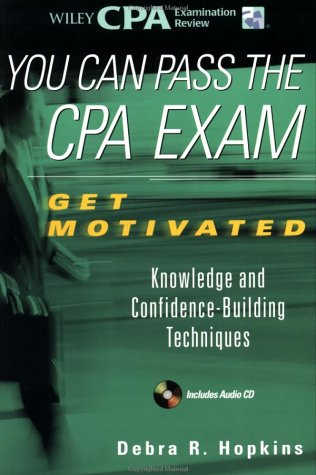 You Can Pass the CPA Exam: Get Motivated: Knowledge and Confidence-Building Techniques [With CD] 9780471370109