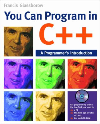 You Can Program in C++: A Programmer's Introduction [With CDROM] 9780470014684