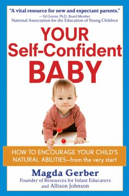 Your Self-Confident Baby: How to Encourage Your Child's Natural Abilities -- From the Very Start 9780471178835