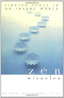 Zen Miracles: Finding Peace in an Insane World 9780471414810