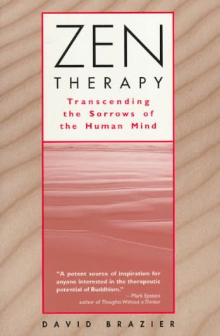 Zen Therapy: Transcending the Sorrows of the Human Mind 9780471192831