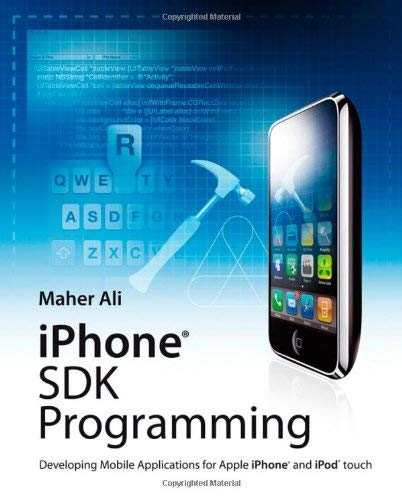 iPhone SDK Programming: Developing Mobile Applications for Apple iPhone and iPod Touch 9780470742822