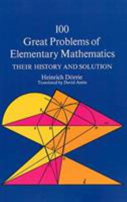 100 Great Problems of Elementary Mathematics 9780486613482