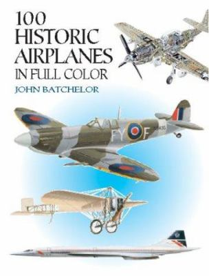 100 Historic Airplanes in Full Color 9780486412467