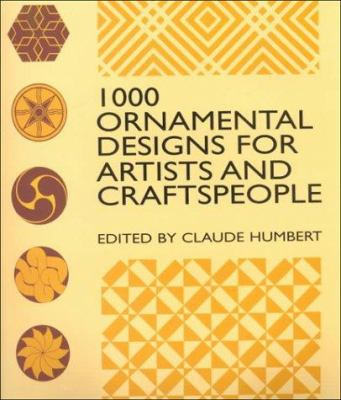 1000 Ornamental Designs for Artists and Craftspeople 9780486409450