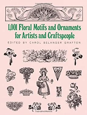 1001 Floral Motifs and Ornaments for Artists and Craftspeople 9780486253527