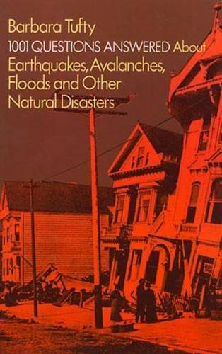 1001 Questions Answered about: Earthquakes, Avalanches, Floods and Other Natural Disasters 9780486236469