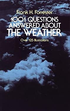1001 Questions Answered about the Weather: Over 125 Illustrations 9780486242187