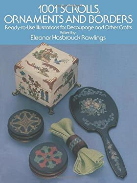 1001 Scrolls, Ornaments and Borders: Ready-To-Use Illustrations for Decoupage and Other Crafts 9780486237954
