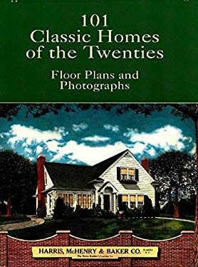 101 Classic Homes of the Twenties: Floor Plans and Photographs 9780486407319