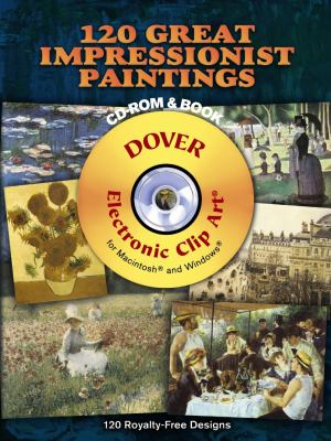 120 Great Impressionist Paintings [With CDROM] 9780486997742