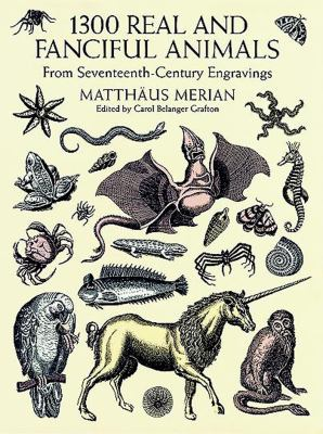 1300 Real and Fanciful Animals: From Seventeenth-Century Engravings 9780486402376