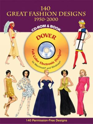 140 Great Fashion Designs, 1950-2000, CD-ROM and Book [With CDROM] 9780486995052