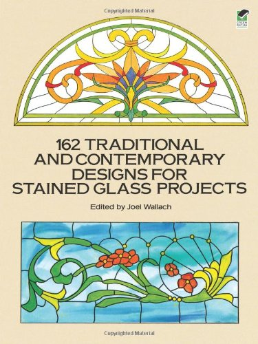 162 Traditional and Contemporary Designs for Stained Glass Projects 9780486269283