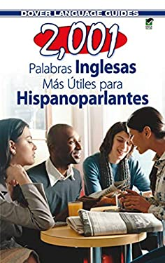 2,001 Palabras Inglesas Mas Utiles Para Hispanoparlantes = 2,001 Most Useful English Words for Spanish Speekers 9780486476223
