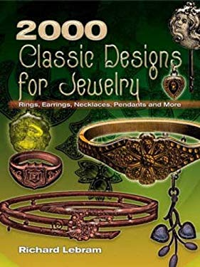 2000 Classic Designs for Jewelry: Rings, Earrings, Necklaces, Pendants and More 9780486463070