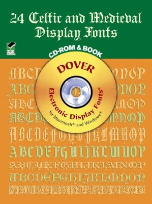 24 Celtic and Medieval Display Fonts [With CDROM]