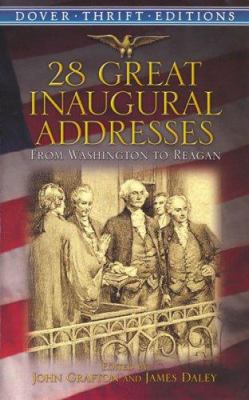 28 Great Inaugural Addresses: From Washington to Reagan 9780486446219